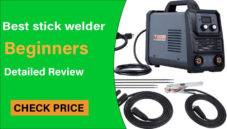 Best-stick-welder-for-beginners.