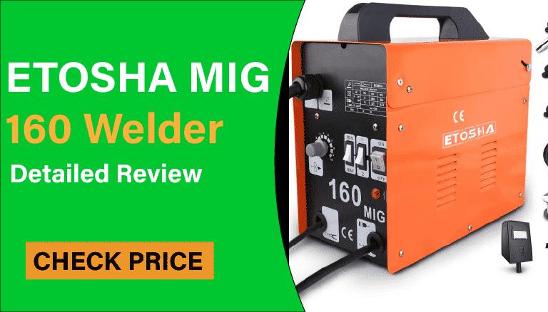 ETOSHA MIG 160 Welder Review
