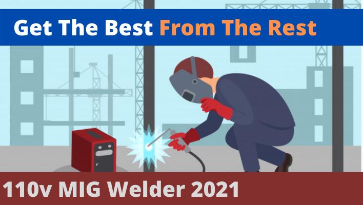 Best 110v MIG Welder
