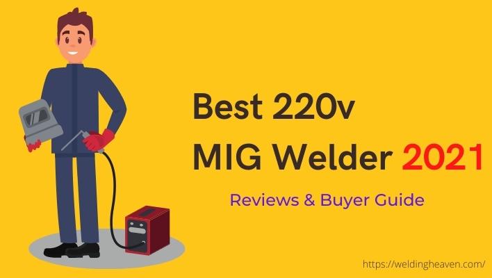 Best 220v MIG Welder 2021