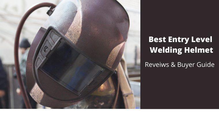 Best Entry Level Welding Helmet