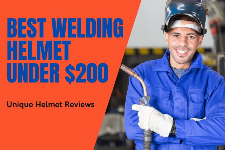 Best Welding Helmet Under $200